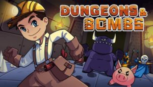 Dungeons & Bombs Free Download