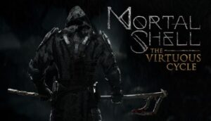 Mortal Shell The Virtuous Cycle PROPER Free Download